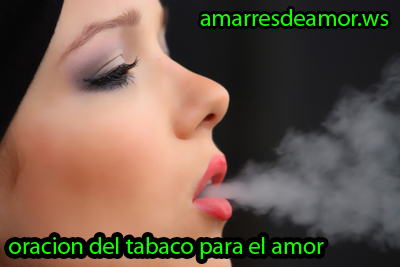 ¿Como conjuro un tabaco?